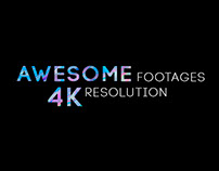Awesome Footages 4K resolutions