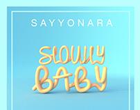 Slowly Baby (Sayyonara song Artwork Cover)