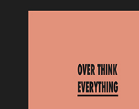 OVER THINK