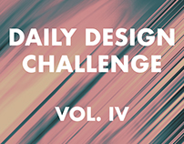 Daily Design Challenge - Vol. IV