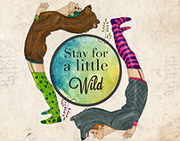 Stay for a little Wild