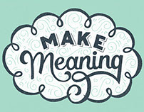Good Life Project - Make Meaning