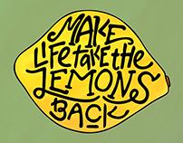 Make Life Take the Lemons Back Lettering