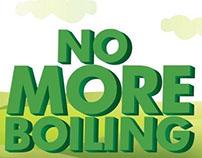 No More Boiling