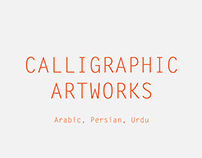 Calligraphic Artworks (Arabic, Persian, Urdu)