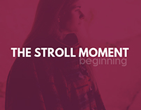 THE STROLL MOMENT