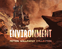 ENVIRONMENT Motion Wallpaper Collection