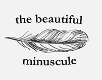 the beautiful minuscule