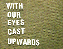 With Our Eyes Cast Upwards
