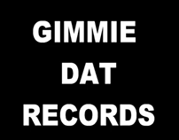 Gimmie Dat Records