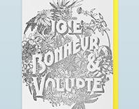 JOIE BONHEUR & VOLUPTÉ tout ça, tout ça...