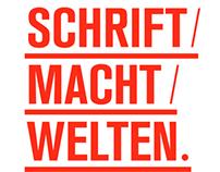 SCHRIFT / MACHT / WELTEN.