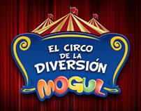 Mogul / El Circo de la Diversión