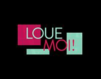 LOUE-MOI !