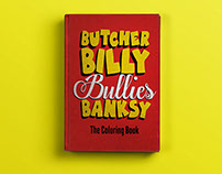 Butcher Billy Bullies Banksy | The Coloring Book Series