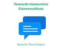 Towards Immersive Conversations