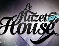Le Mazet à la House
