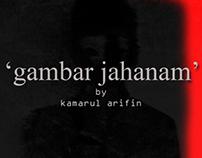 'gambar jahanam' by Kamarul Arifin