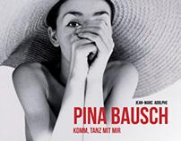 Pina Bausch Komm, Tanz mit mir