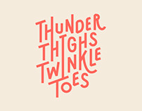 Thunder Thighs Twinkle Toes