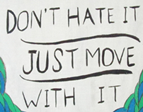Don't Hate It Just Move With It