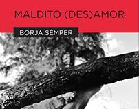 """""""Maldito (des)amor"""", Borja Sémper"""