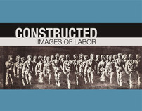 Constructed: Images of Labor