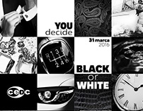 BLACK or WHITE // CEDC