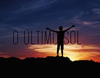 O Último Sol/ The Last Sun
