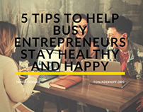 5 Tips to Help Busy Entrepreneurs Stay Happy & Healthy