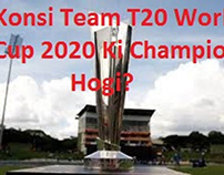 Konsi Team T20 World Cup 2020 Ki Champion Hogi?