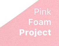 Pink Foam Project