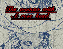 """""""A woman with a Rose head """""""