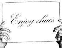 Enjoy chaos