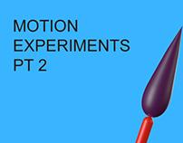 MOTION EXPERIMENTS PT2
