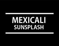 Mexicali Sunsplash Music Festival / Mexicali. Bc