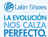 """Latin Shoes - Campaña """"La evolución nos calza perfecto"""""""