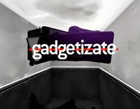 GADGETIZATE