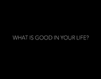 WHAT IS GOOD IN YOUR LIFE?