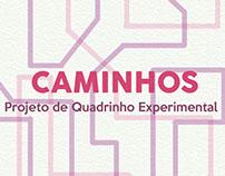 CAMINHOS - Projeto de Quadrinho Experimental
