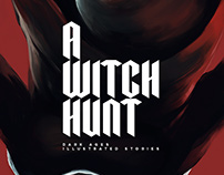 """A Witch Hunt - dark ages illustrated stories"""