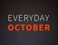 • Everyday October •