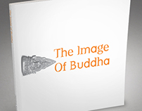 The Image Of Buddha: A Coffee Table Book