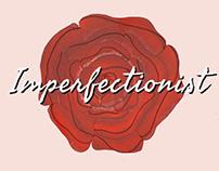 Imperfectionist.