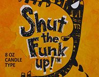 Shut the funk up