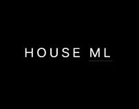 HOUSE ML