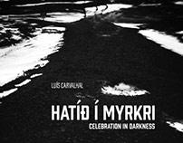 HÁTÍÐ Í MYRKRI - Celebration in Darkness