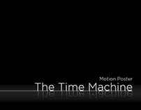 The Time Machine - Motion Poster