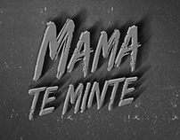 Mama te minte | Free download | 2015