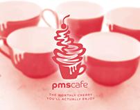 PMS Cafe!